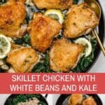 crispy chicken with white beans, kale, and lemon in a skillet