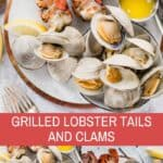 grilled lobster tails and clams with clarified butter