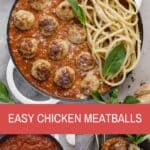 easy chicken meatballs with spaghetti and res sauce in a white skillet