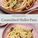 Caramelized shallot pasta pinterest graphic